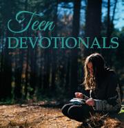 Teen Devotionals