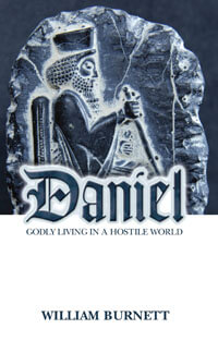 Daniel Godly Living in a Hostile World