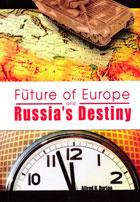 Future of Europe & Russias Destiny