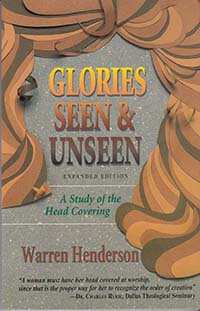 Glories Seen & Unseen (Study of the Headcovering)