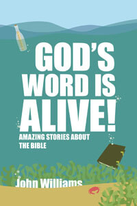 Gods Word is Alive: Stories About the Bible (youth)