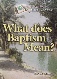 Honest Questions What Does Baptism Mean?