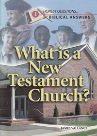 Honest Questions What is a New Testament Church? 1
