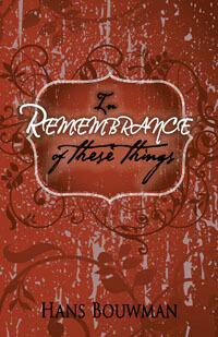 In Remembrance of These Things