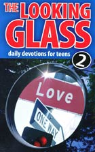 Looking Glass Volume 2 (Devotions for Teens)