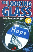 Looking Glass Volume 4 (Devotions for Teens)