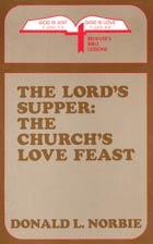 Lords Supper: The Churchs Love Feast, The (bklt) ECS