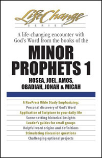 Minor Prophets 1 (Life Change Series Bible Study)