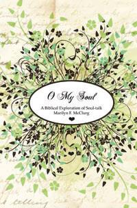 O My Soul: Biblical Exploration of Soul-Talk