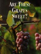 Tract: JUSTAMINUTE Are These Grapes Sweet? JUSTAMINUTE