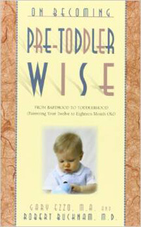 On Becoming Pre-Toddler Wise*