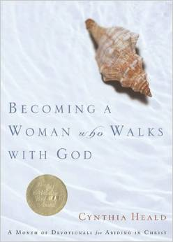 Becoming a Woman Who Walks with God (31 Daily Meditations)