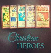 Christian Heroes: Then & Now Series