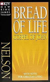 NKJV Bread of Life Gospel of John