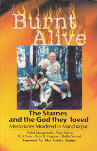Burnt Alive -The Staines Missionaries murdered in Manoharpur