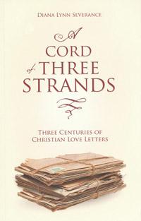 Cord Of Three Strands Three Centuries of Christian Love Lett