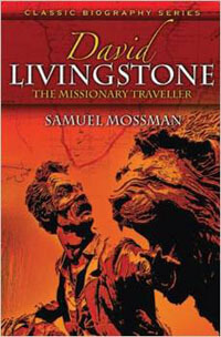 David Livingstone Missionary Traveller CLASSIC BIOGRAPHY