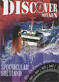 Discover Britain Spectacular Shetland