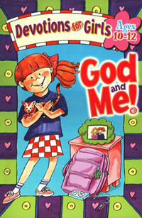 God And Me Vol 1: Devotios For Girls Ages 10-12