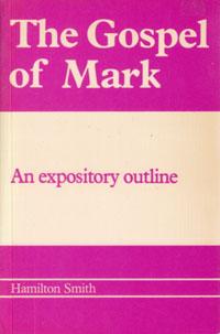Gospel of Mark: Expository Outline, The