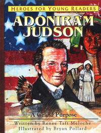 HFYR Adoniram Judson: A Grand Purpose