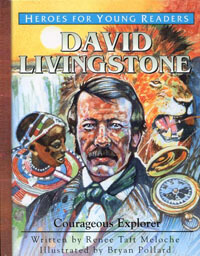 HFYR David Livingstone: Courageous Explorer