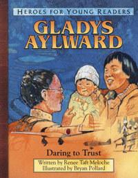 HFYR Gladys Aylward: Daring to Trust