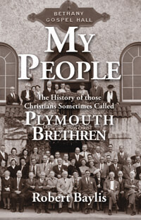 My People History of the Brethren 1820 - 1980s