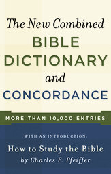 New Combined Bible Dictionary And Concordance