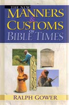 New Manners and Customs of Bible Times, The