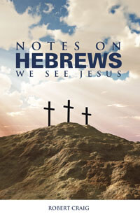 Notes on Hebrews: We See Jesus