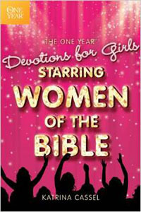 One Year Devotions For Girls Starring Women of the Bible
