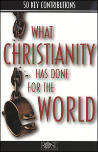 Pamphlet: What Christianity Has Done for the World