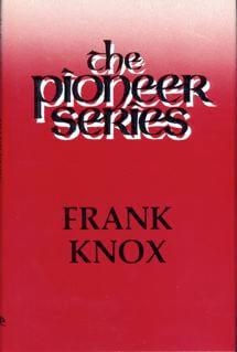 Pioneer Series Frank Knox