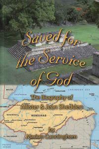 Saved For The Service of God - Honduras (Allister Shedden)