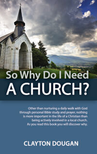 So Why Do I Need A Church?