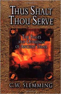 Thus Shalt Thou Serve (Feasts & Offerings of Ancient Israel)