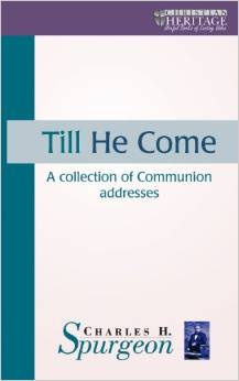 Till He Come: A Collection Of Communion Addresses