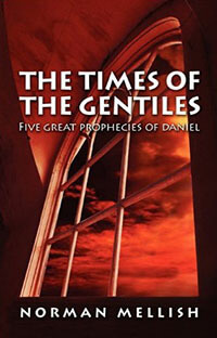 Times of the Gentiles: Five Prophecies of Daniel