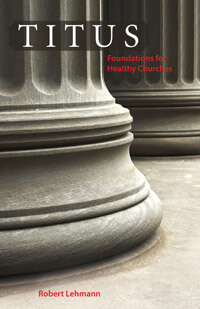 Titus Foundations for Healthy Churches