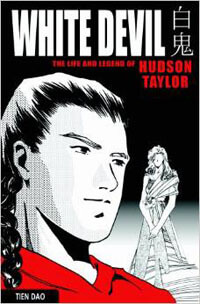 White Devil The Life & Legend of Hudson Taylor