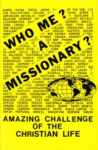 Who Me? A Missionary?