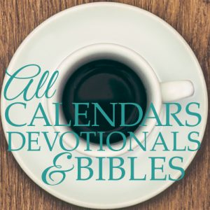 All Calendars, Devotions & Bibles