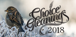 Choice Gleanings 2018