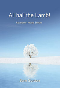 All Hail The Lamb: Revelation Made Simple