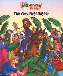Beginners Bible The Very First Easter **