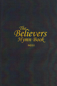 Believers Hymn Book Index Complete