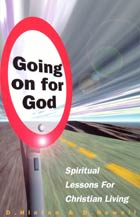 Going on for God Spiritual Lessons for Christian Living