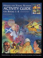 Heroes for Young Readers Activity Guide for Books 1-4