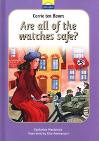 Corrie ten Boom Are All The Watches Safe? Little Lights Seri
